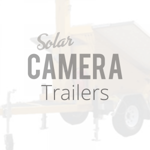 Solar Security Camera Trailer